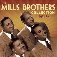 Mills Brothers - Collection 1931-52
