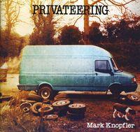 Mark Knopfler - Privateering: Uk Edition [Import]