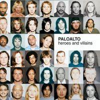Paloalto - Heroes & Villains [Import]