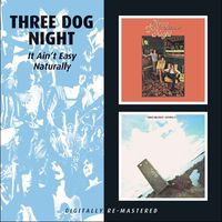 Three Dog Night - It Aint Easy/Naturally [Import]