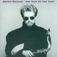 Bennie Wallace - Talk of the Town