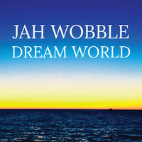 Jah Wobble - Dream World (Uk)