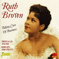 Ruth Brown - Taking Care Of Business [Import]