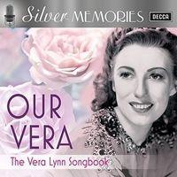 Vera Lynn - Silver Memories: Our Vera