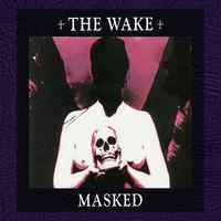Wake - Masked (Bonus Cd) [Deluxe]