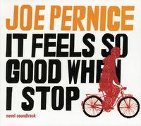Joe Pernice - It Feels So Good When I Stop (Novel Soundtrack)