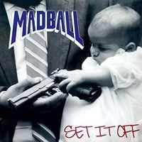 Madball - Set It Off (Hol)