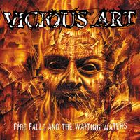 Vicious Art - Fire Falls And The Waiting Waters