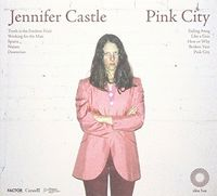 Jennifer Castle - Pink City