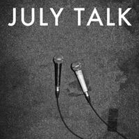 July Talk - July Talk (Uk)