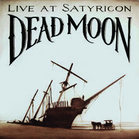 Dead Moon - Tales from the Grease Trap 1: Live at Satyricon