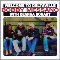 Bobby Messano - Welcome to Deltavile