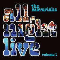 The Mavericks - All Night Live, Volume 1