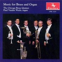 Chicago Brass Quintet - The Chicago Brass Quintet: Music For Brass And Organ