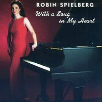 Robin Spielberg - With a Song in My Heart