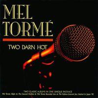 Mel Torme - Two Darn Hot
