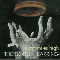 Golden Earring - Eight Miles High [Import]
