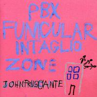John Frusciante - PBX Funicular Intaglio Zone
