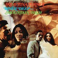 Ike Turner & Tina - River Deep-Mountain High