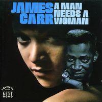 James Carr - Man Needs A Woman [Import]