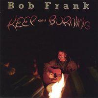 Bob Frank - Keep On Burning