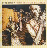 Dixie Dregs - Night Of Living Dregs (remastered)
