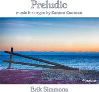 Erik Simmons - Carson Cooman: Preludio