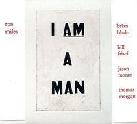 Ron Miles - I Am A Man (Uk)