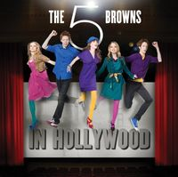 The 5 Browns - In Hollywood