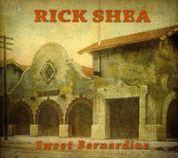 Rick Shea - Sweet Bernardine