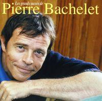 Pierre Bachelet - Les Plusgrandssucces De Pierre Bachele [Import]