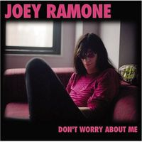 Joey Ramone - Dont Worry About Me [Import]