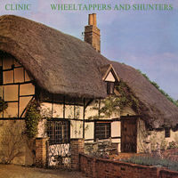 Clinic - Wheeltappers And Shunters [LP]