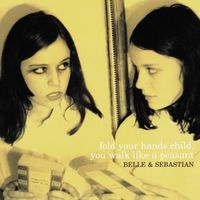 Belle And Sebastian - Fold Your Hands Child, You Walk Like A Peasant [Vinyl]