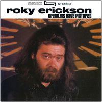 Roky Erickson - Gremlins Have Pictures