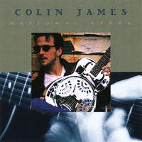 Colin James - National Steel [Import]