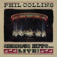 Phil Collins - Serious Hits...Live! (Remastered)