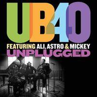 UB40 - Unplugged (Feat. Ali, Astro & Mickey Mickey)