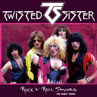 Twisted Sister - Rock 'n' Roll Saviors - The Early Years (Gtrp)