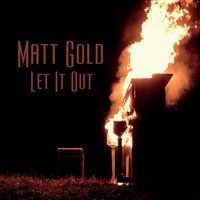 Matt Gold - Let It Out