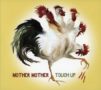 Mother Mother - Touch Up