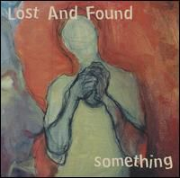 Lost And Found - Something