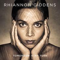 Rhiannon Giddens - Tomorrow Is My Turn [Vinyl]