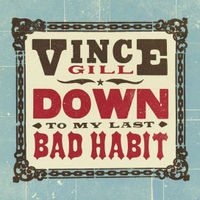 Vince Gill - Down To My Last Bad Habit [Limited Edition Vinyl]