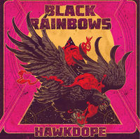 Black Rainbows - Hawkdope