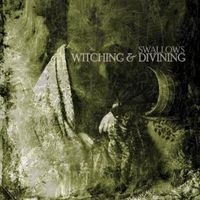 Swallows - Witching & Divining