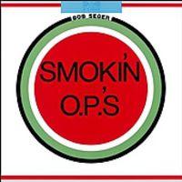 Bob Seger - Smokin' O.P.'S [Remastered]