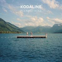 Kodaline - In A Perfect World [Import]