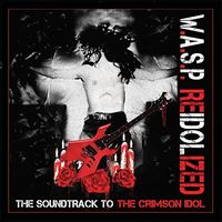 W.A.S.P. - Re-Idolized (The Soundtrack To The Crimson Idol) [LP]