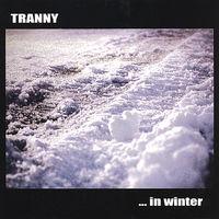 Tranny - In Winter